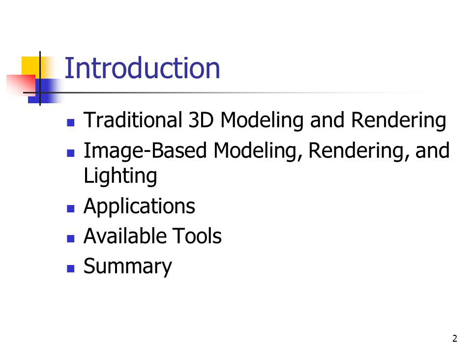 Introduction Traditional 3D Modeling and Rendering