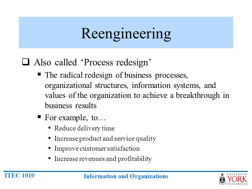 Reengineering Also called 'Process redesign'