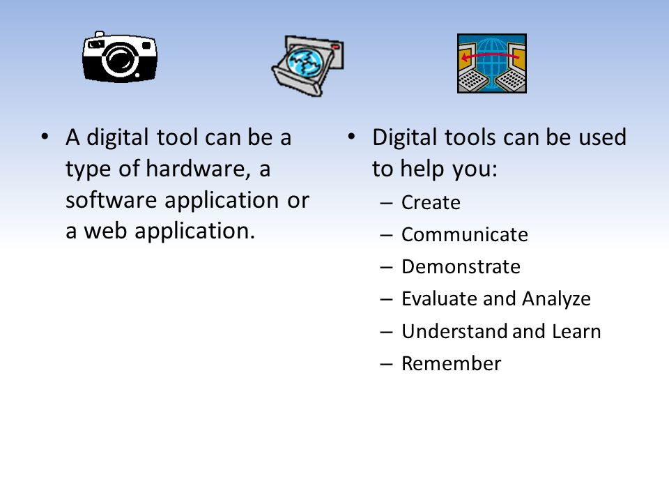 Digital tools can be used to help you: