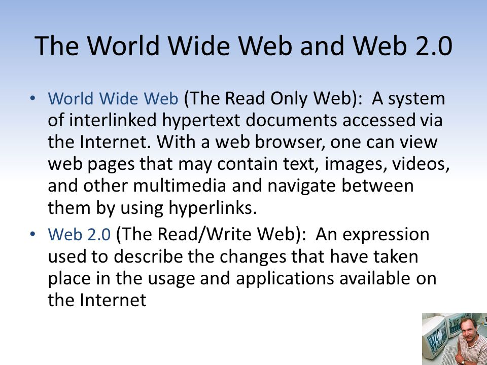 The World Wide Web and Web 2.0