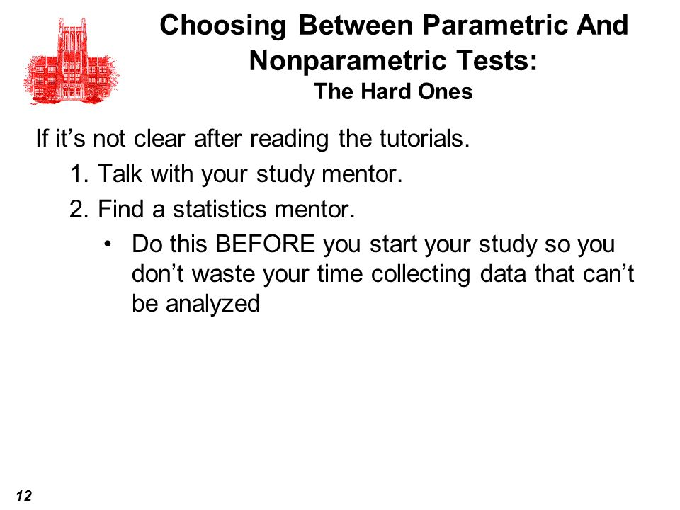 Choosing Between Parametric And Nonparametric Tests: The Hard Ones