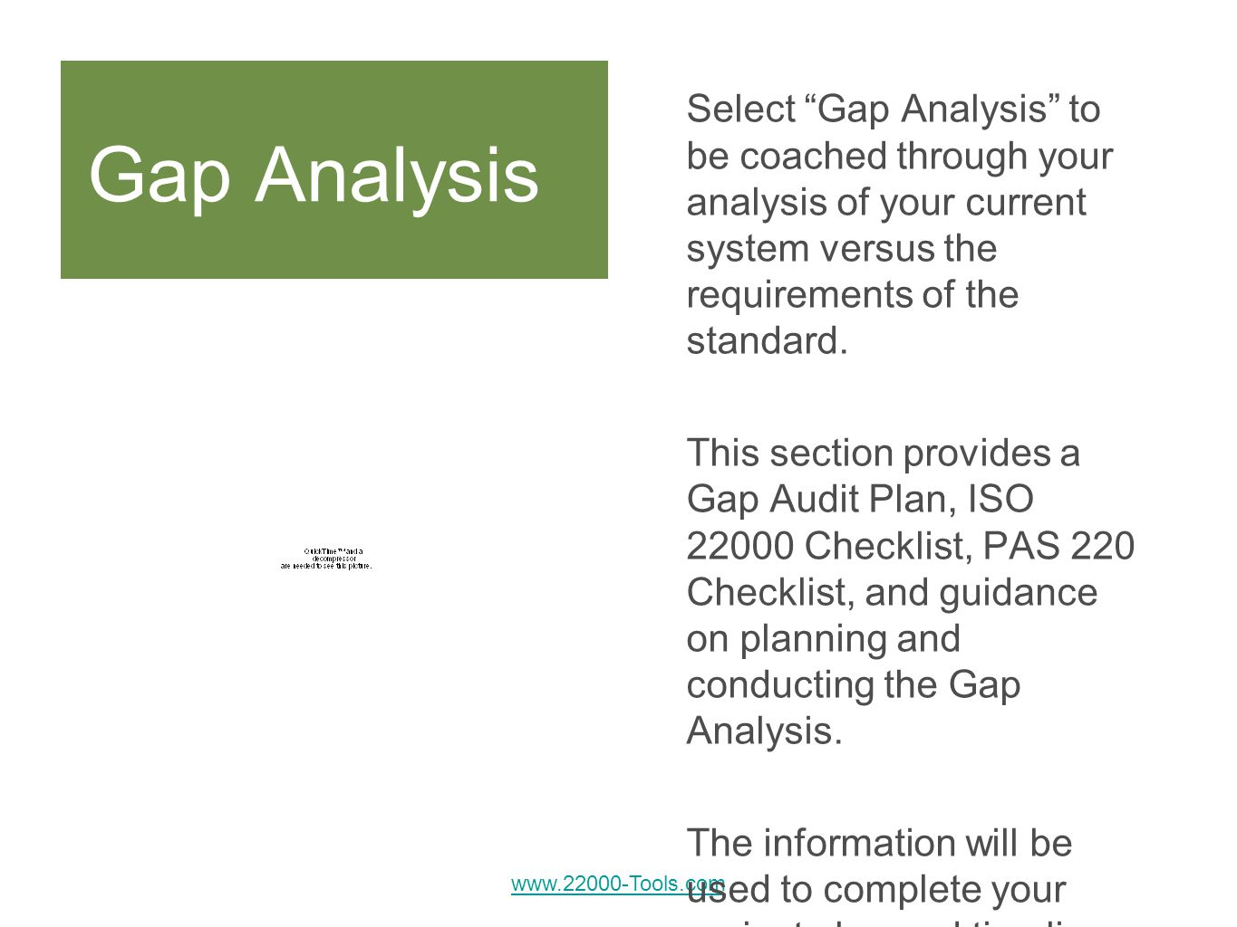 Gap Analysis Select Gap Analysis to be coached through your analysis of your current system versus the requirements of the standard.