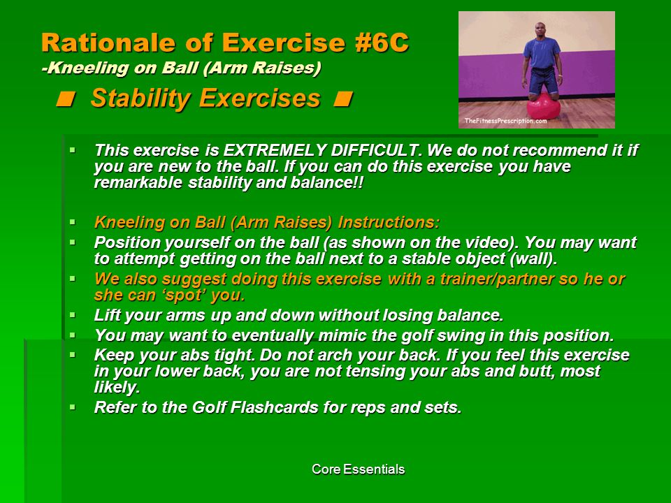 Rationale of Exercise #6C -Kneeling on Ball (Arm Raises) < Stability Exercises <