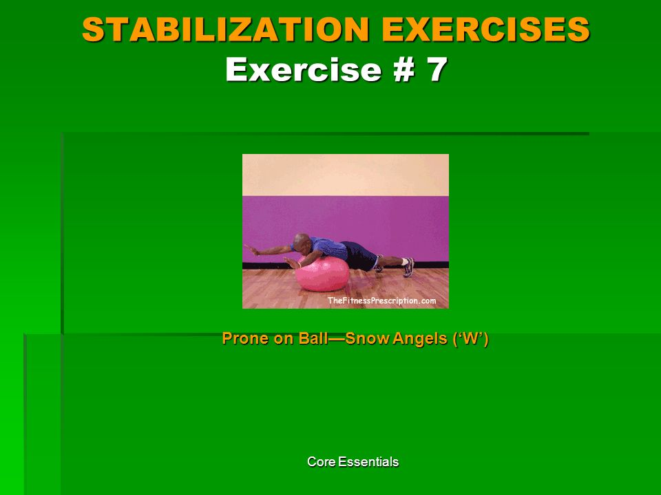 STABILIZATION EXERCISES Exercise # 7