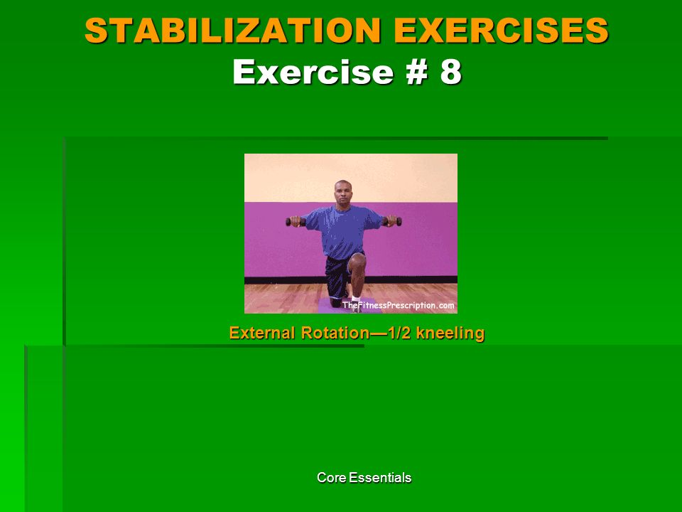 STABILIZATION EXERCISES Exercise # 8