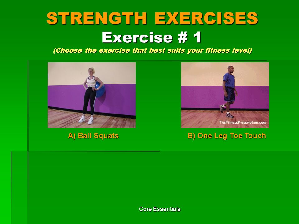 STRENGTH EXERCISES Exercise # 1 (Choose the exercise that best suits your fitness level)