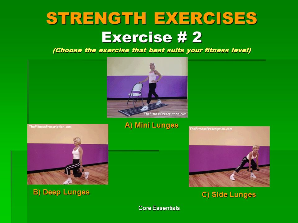 STRENGTH EXERCISES Exercise # 2 (Choose the exercise that best suits your fitness level)