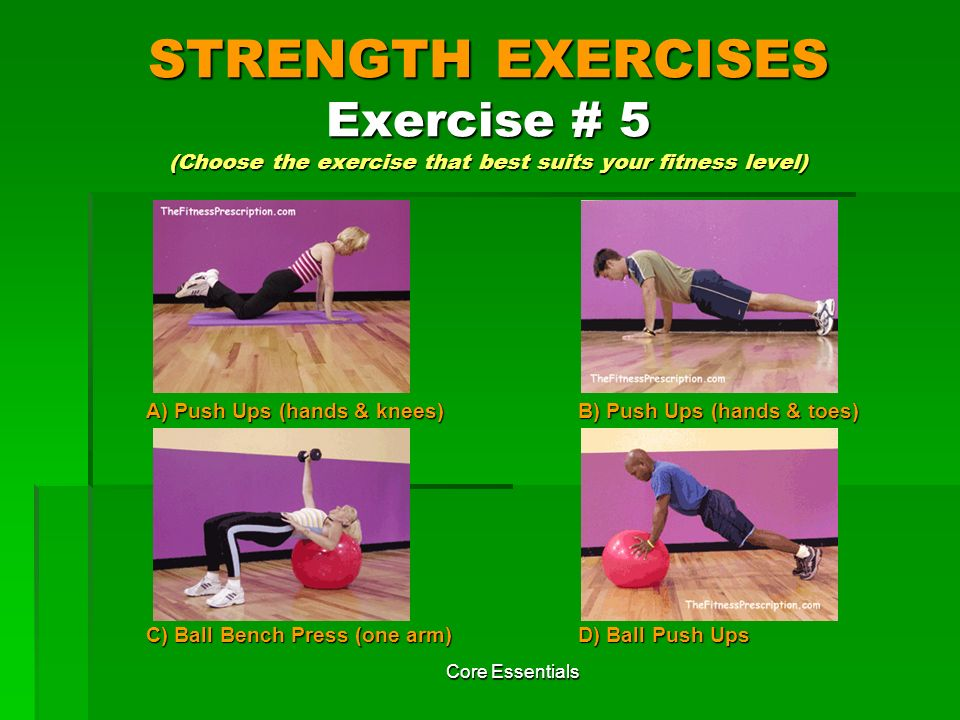 STRENGTH EXERCISES Exercise # 5 (Choose the exercise that best suits your fitness level)