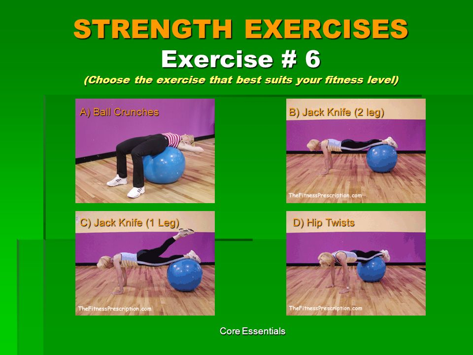 STRENGTH EXERCISES Exercise # 6 (Choose the exercise that best suits your fitness level)