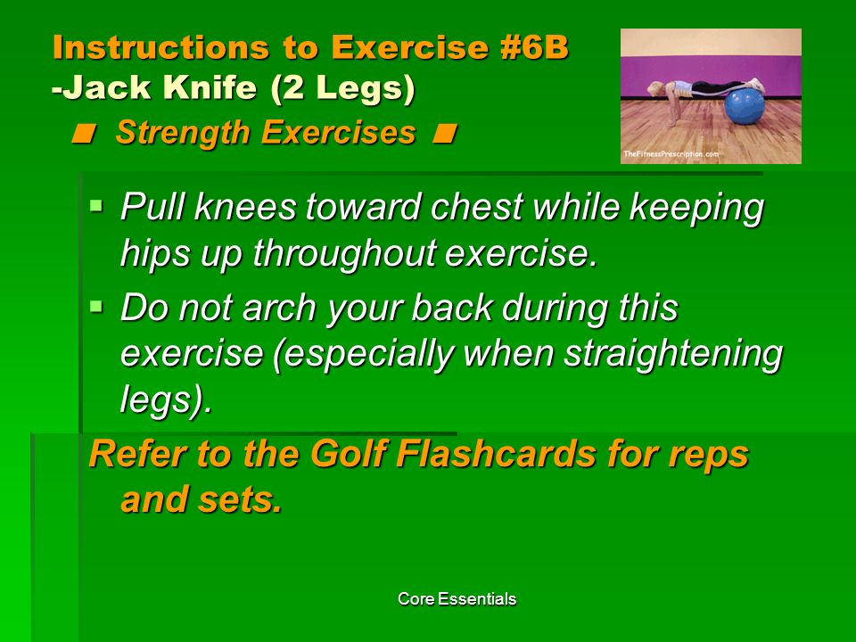 Pull knees toward chest while keeping hips up throughout exercise.