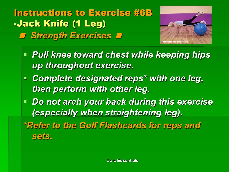 Pull knee toward chest while keeping hips up throughout exercise.