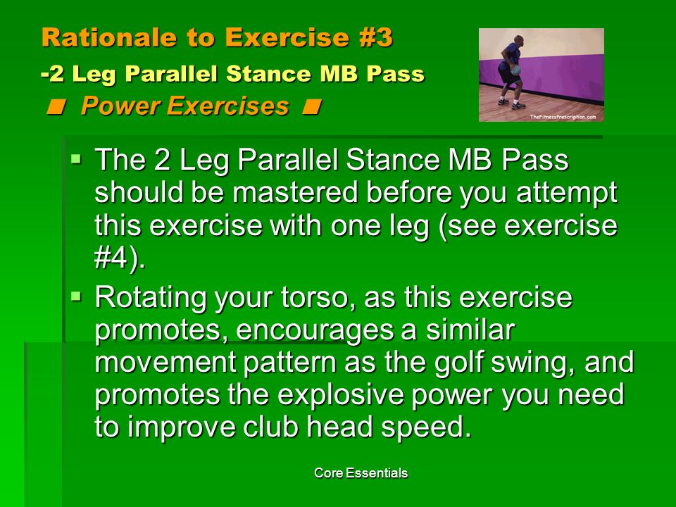Rationale to Exercise #3 -2 Leg Parallel Stance MB Pass < Power Exercises <