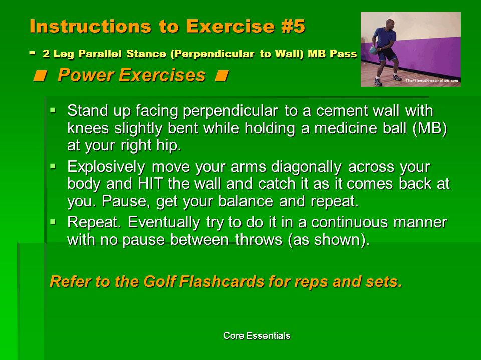 Instructions to Exercise #5 - 2 Leg Parallel Stance (Perpendicular to Wall) MB Pass < Power Exercises <