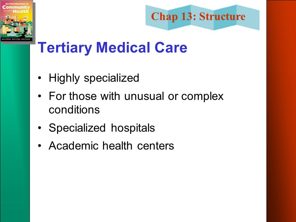 Tertiary Medical Care Highly specialized