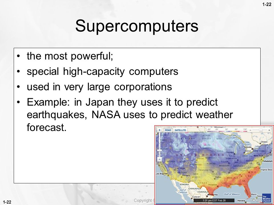 Supercomputers the most powerful; special high-capacity computers