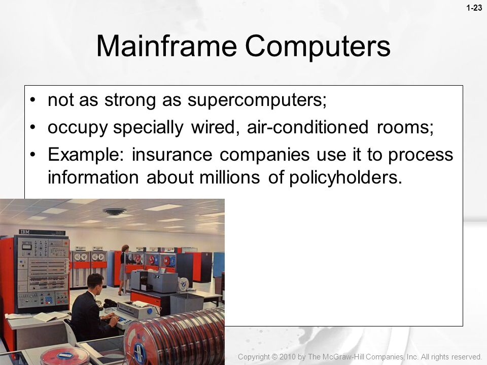 Mainframe Computers not as strong as supercomputers;