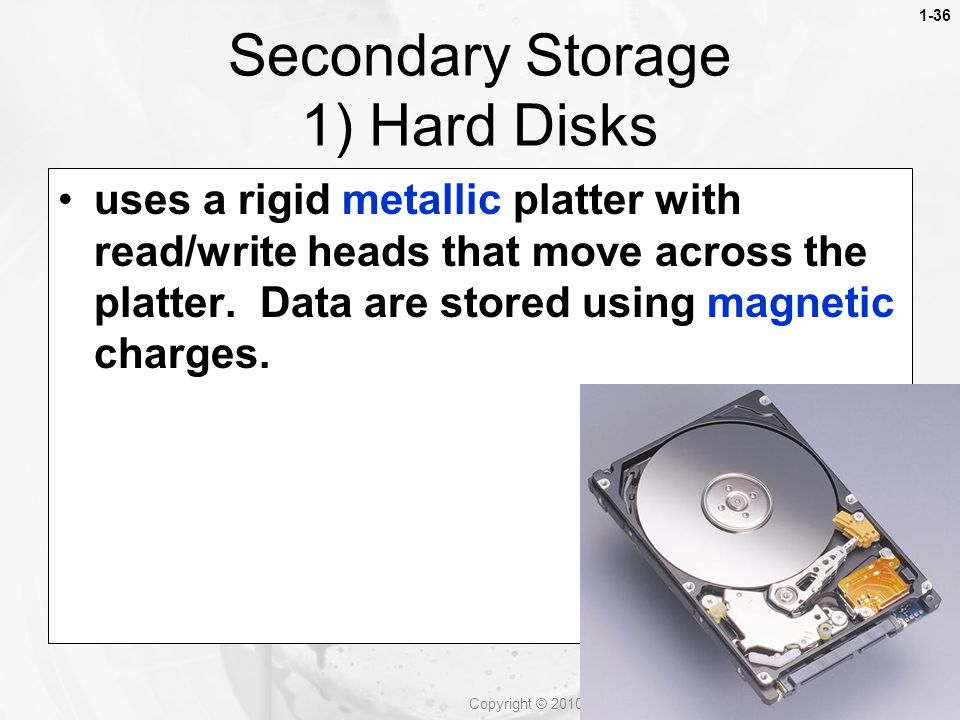 Secondary Storage 1) Hard Disks