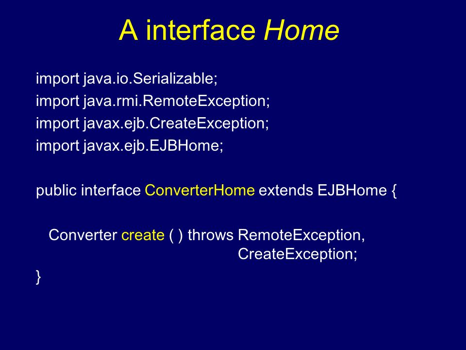 A interface Home import java.io.Serializable;