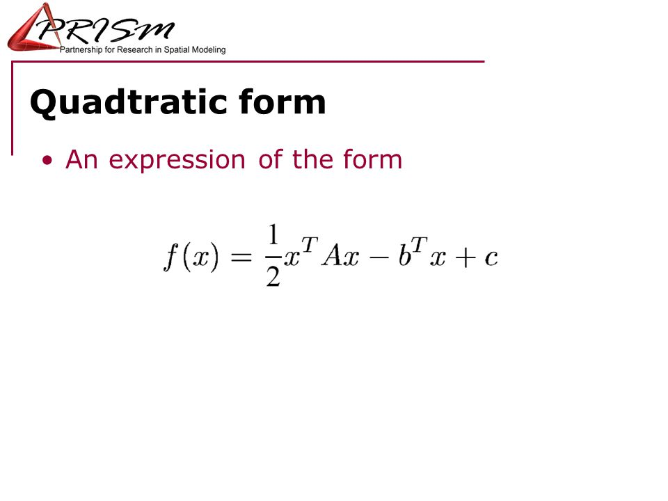 Quadtratic form An expression of the form 4/16/2017