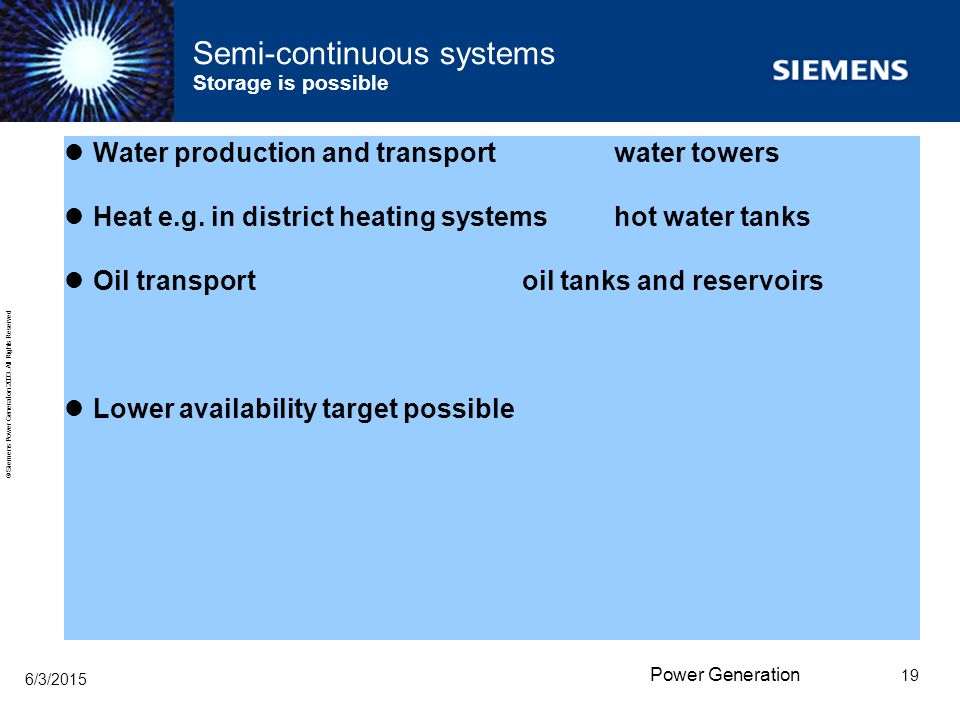 Semi-continuous systems Storage is possible