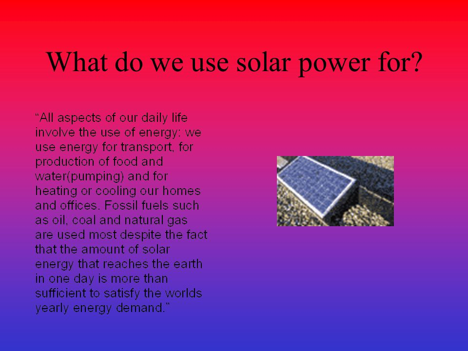 """What is solar energy? """"The sun is a very powerful source of"""