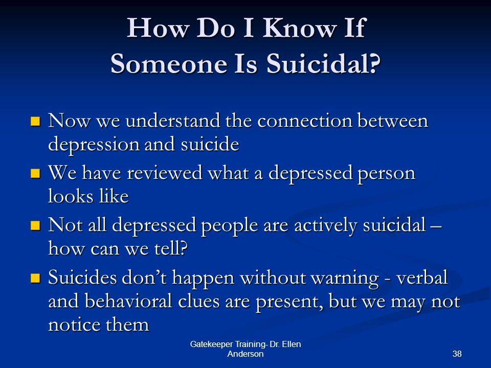 what to say to someone who is depressed and suicidal