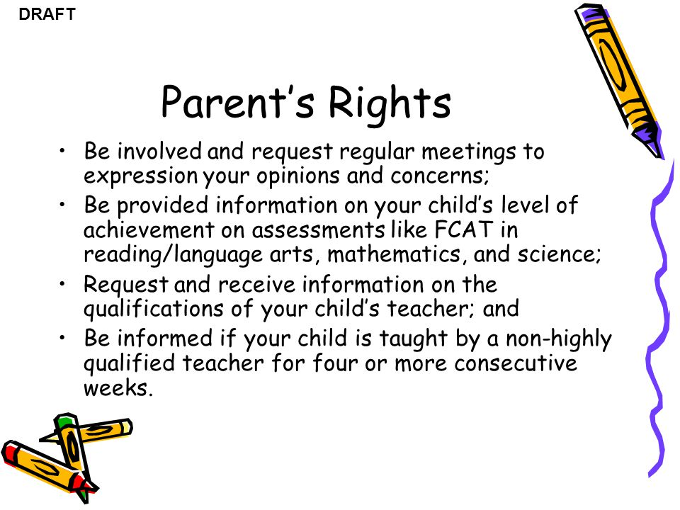Parent's Rights Be involved and request regular meetings to expression your opinions and concerns;