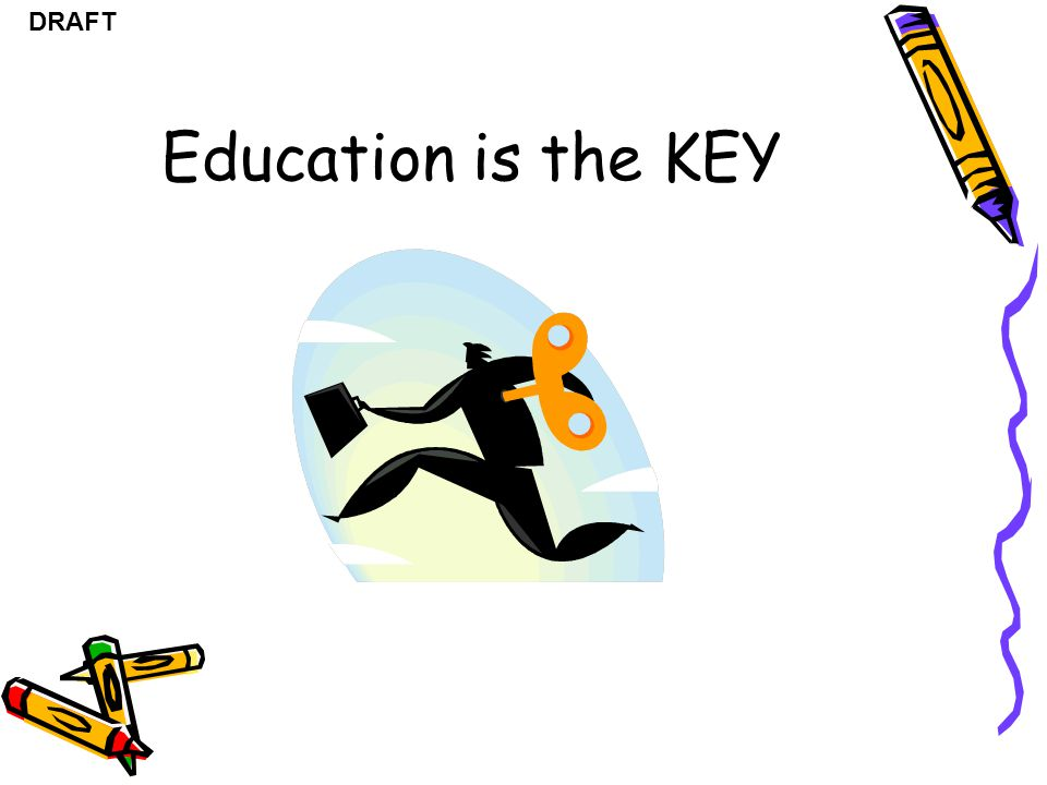 Education is the KEY