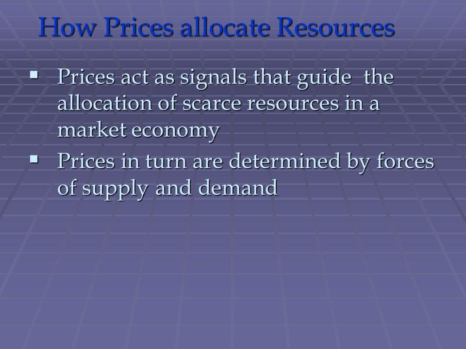 How Prices allocate Resources