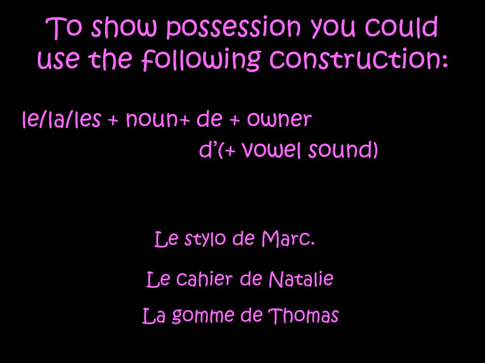 To show possession you could use the following construction: