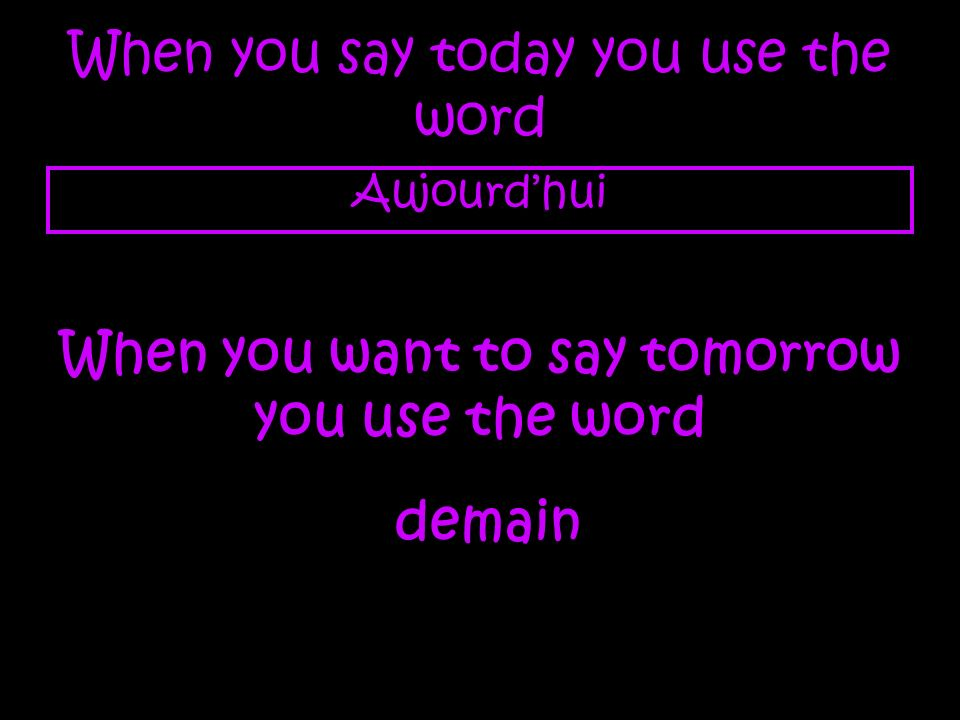 When you say today you use the word