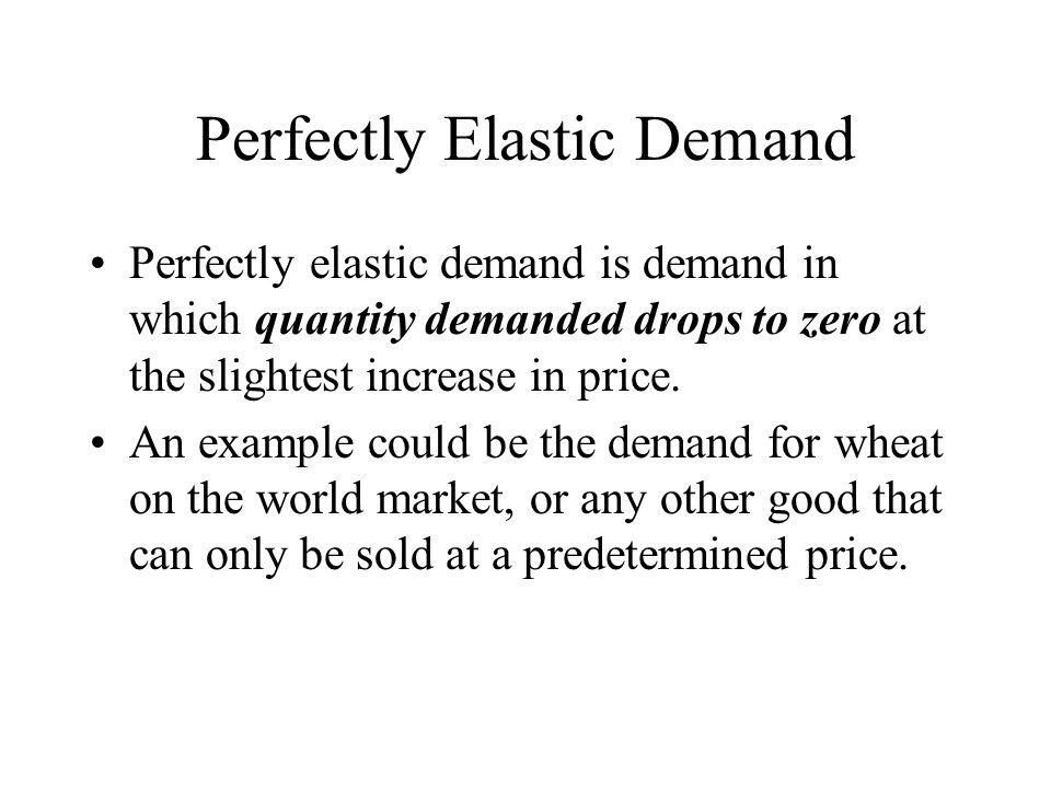 Perfectly Elastic Demand