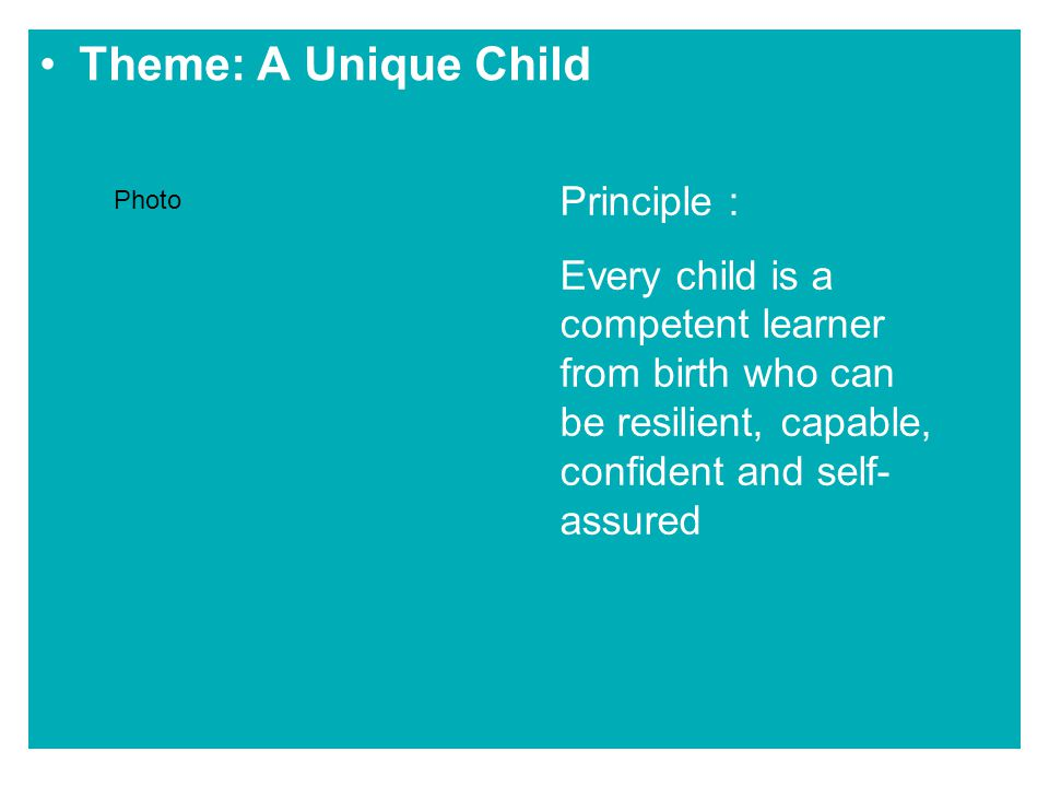 Theme: A Unique Child Principle :