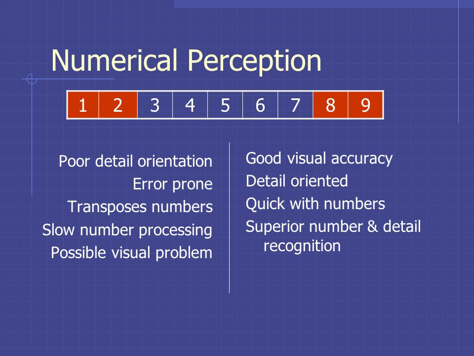 Numerical Perception 1 2 3 4 5 6 7 8 9 Good visual accuracy