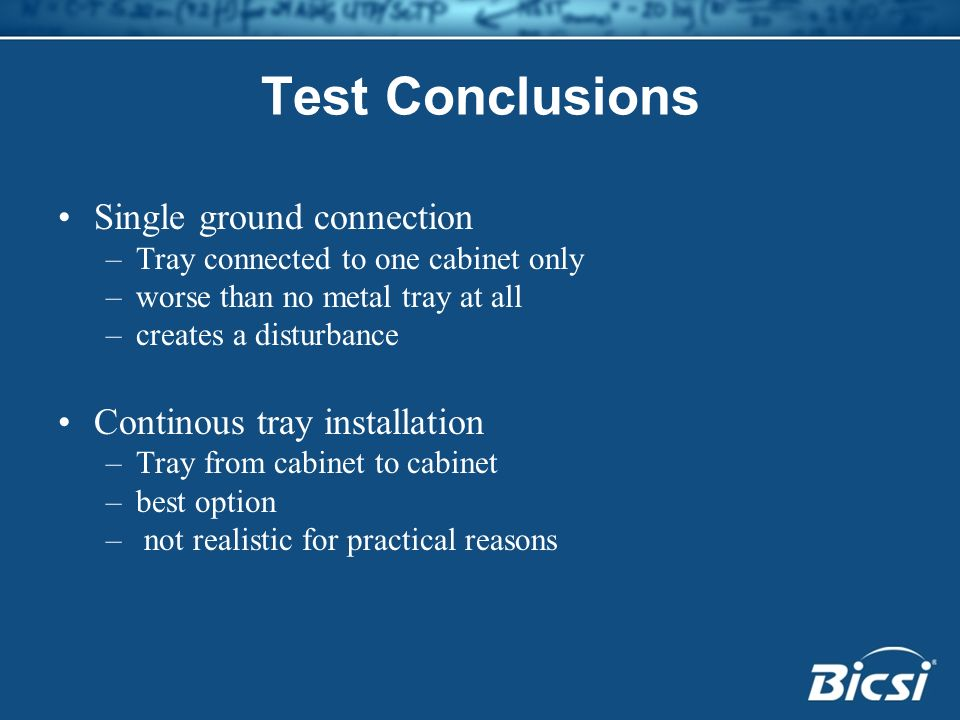 Test Conclusions Single ground connection Continous tray installation