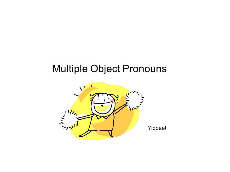 Multiple Object Pronouns