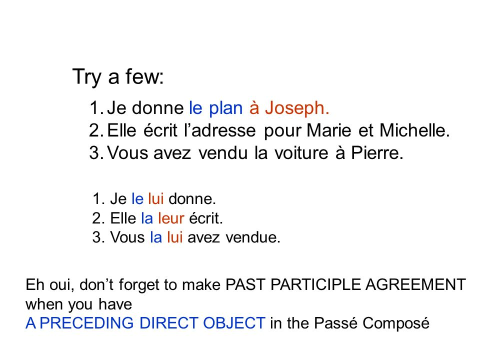 Try a few: Je donne le plan à Joseph.