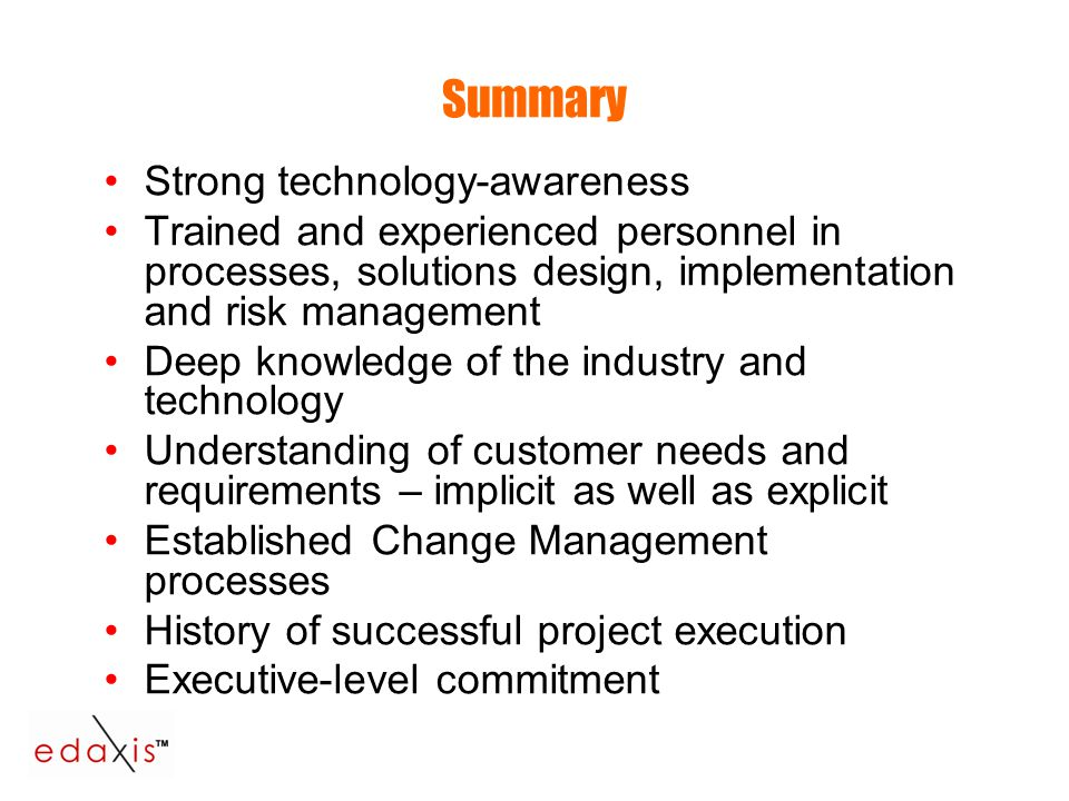 Summary Strong technology-awareness