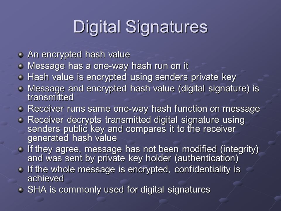 Digital Signatures An encrypted hash value