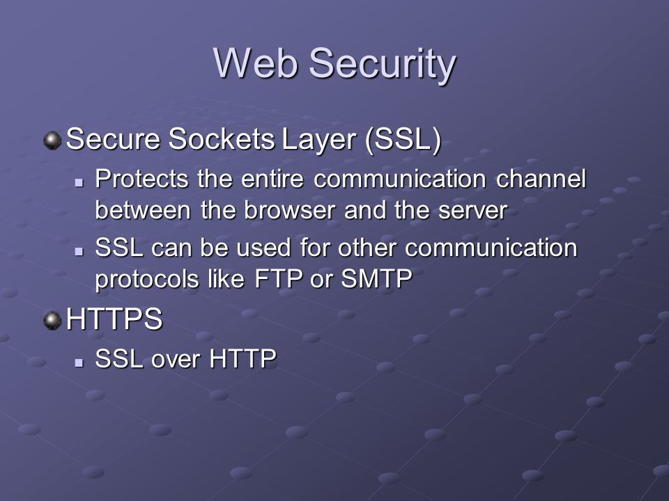 Web Security Secure Sockets Layer (SSL) HTTPS