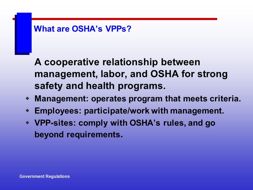 What are OSHA's VPPs A cooperative relationship between management, labor, and OSHA for strong safety and health programs.