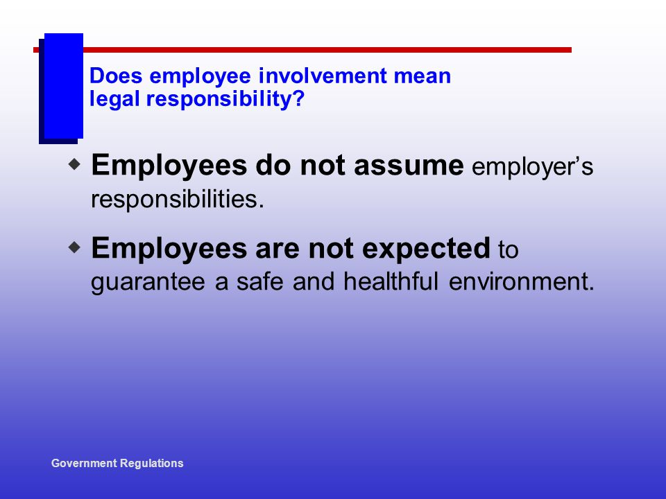 Does employee involvement mean legal responsibility