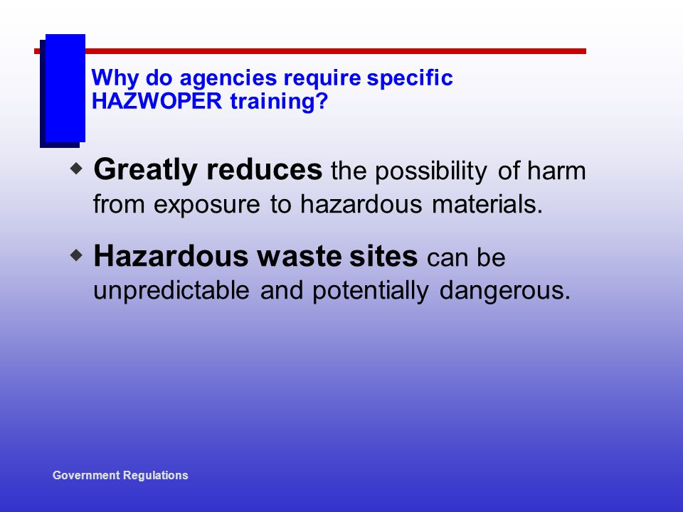 Why do agencies require specific HAZWOPER training