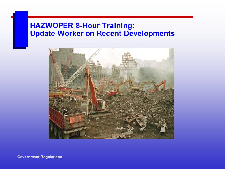 HAZWOPER 8-Hour Training: Update Worker on Recent Developments