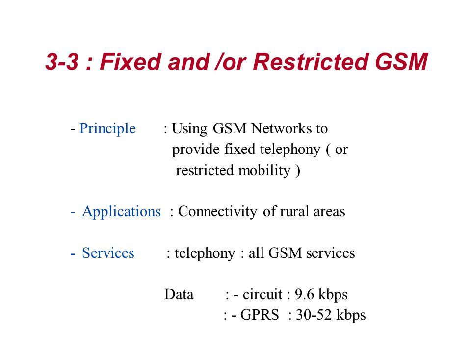 3-3 : Fixed and /or Restricted GSM