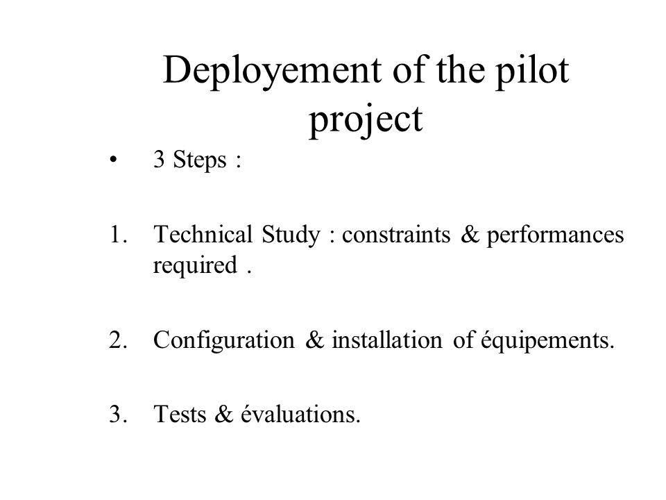 Deployement of the pilot project