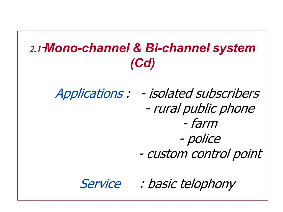 2. 1 Mono-channel & Bi-channel system (Cd). Applications :