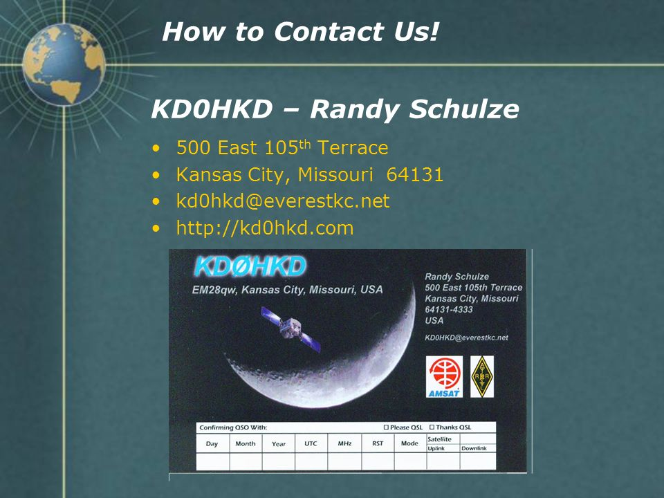 How to Contact Us! KD0HKD – Randy Schulze 500 East 105th Terrace