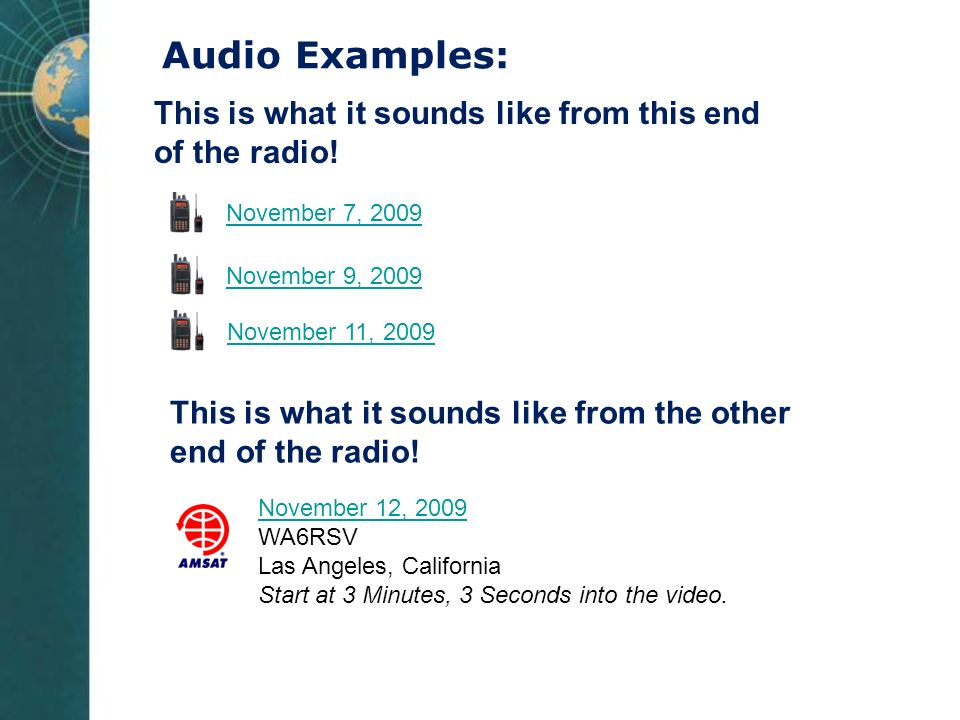 Audio Examples: This is what it sounds like from this end of the radio! November 7, 2009. November 9, 2009.