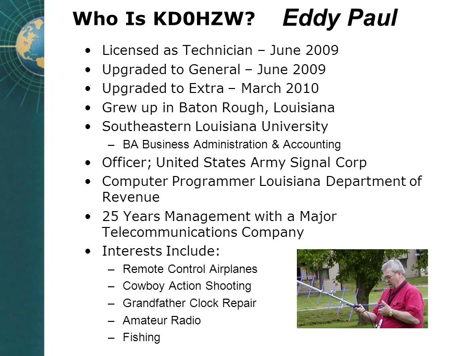 Eddy Paul Who Is KD0HZW Licensed as Technician – June 2009
